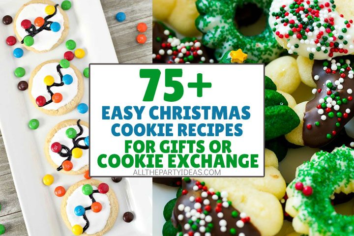 easy christmas cookie recipes for gifts or cookie exchange