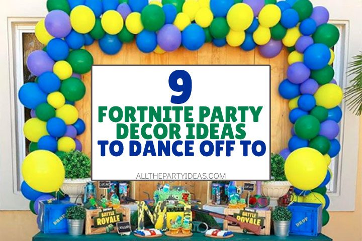 fornite party decor ideas to dance off to
