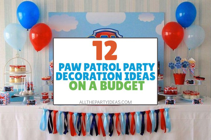 paw patrol party decoration ideas on a budget